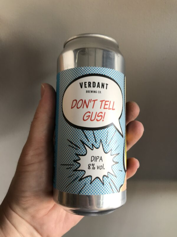 Don't tell Gus Imperial IPA by Verdant Brewing Co.