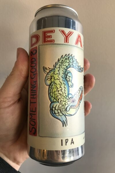 Something Good 8 IPA by Deya Brewing Company.