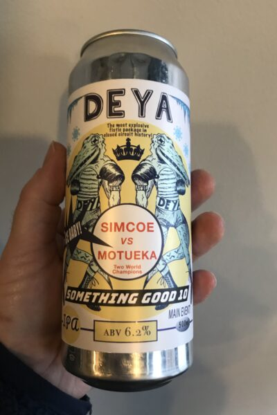 Something Good 10 IPA by Deya Brewing Company.