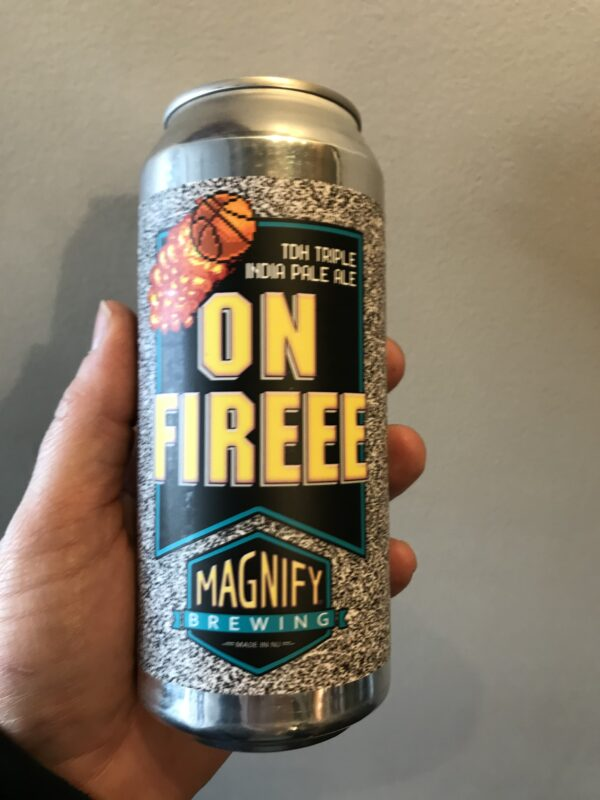 On Fireee Triple IPA by Magnify Brewing.