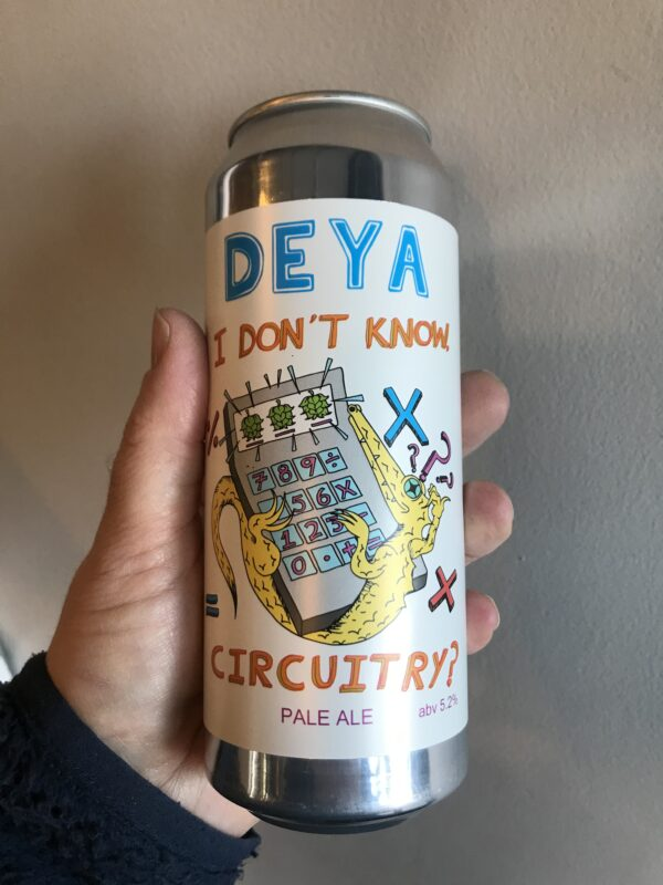 I Don't Know, Circuitry? Pale Ale by Deya Brewing Company.
