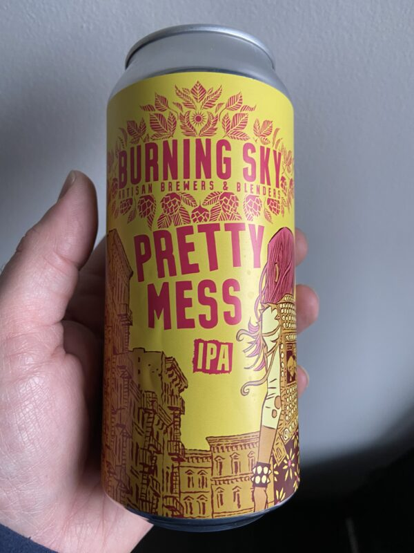 Pretty Mess IPA by Burning Sky.