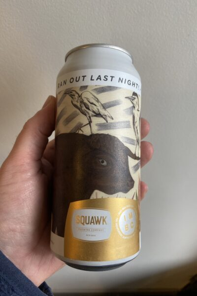 Ran Out Last Night IPA by Squawk Brewing Company.