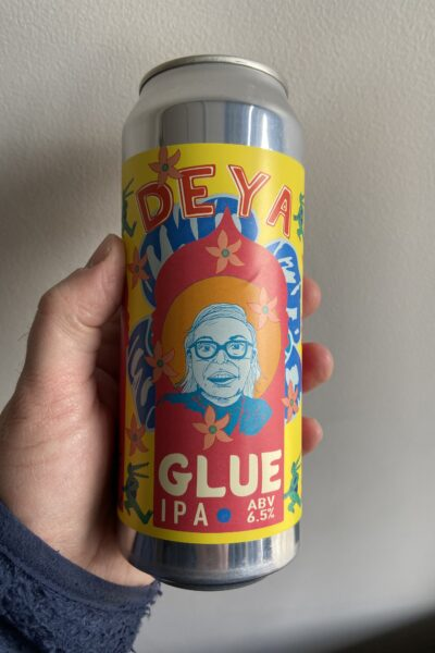 Glue IPA by Deya Brewing Company.