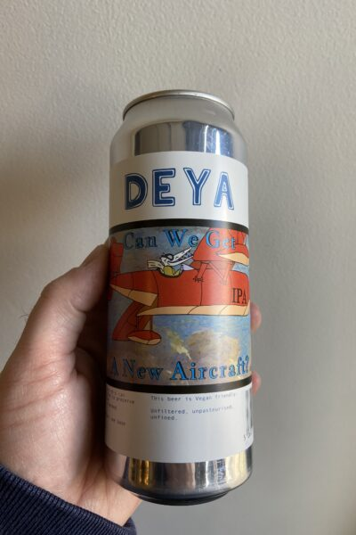 Can We Get a New Aircraft? IPA by Deya Brewing Company.