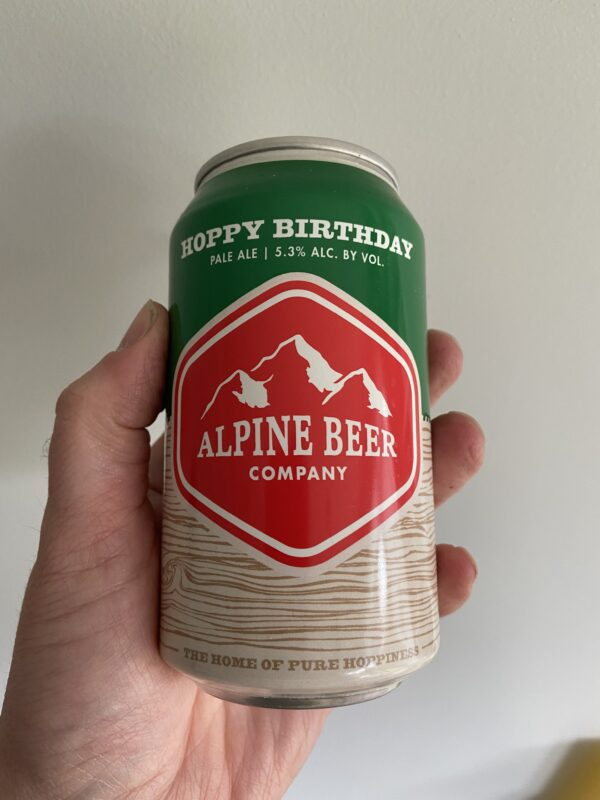 Hoppy Birthday Pale Ale by Alpine Beer Company.