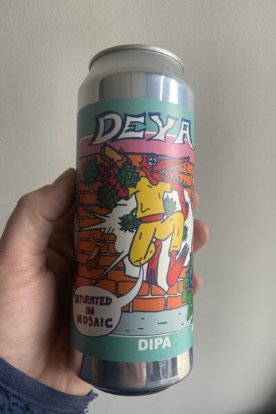 Saturated in Mosaic DIPA by Deya Brewing Company.