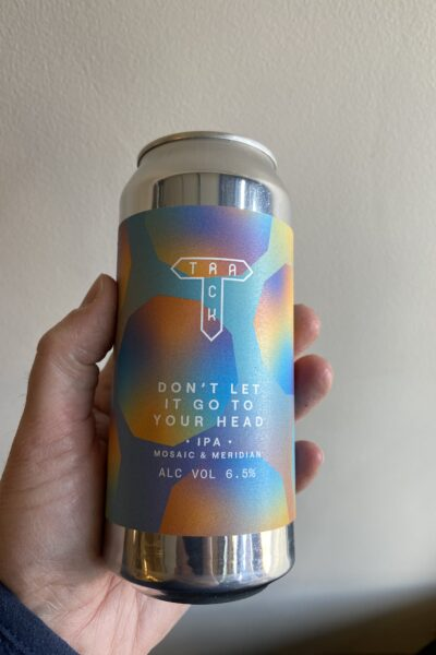 Don't Let it Go to Your Head IPA by Track Brewing Company.
