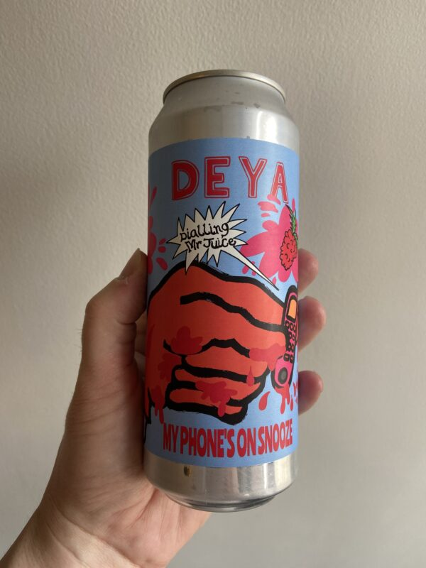 My Phone's on Snooze Sour by Deya Brewing Company.