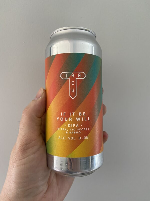 If It Be Your Will Imperial IPA by Track Brewing Company.