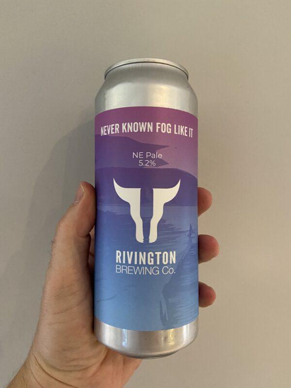 Never Known Fog Like it NE Pale Ale by Rivington Brewing Co.