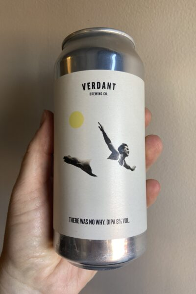 There Was No Why Imperial IPA by Verdant Brewing Company.